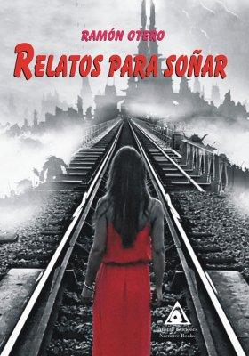 Relatos para soñar, una obra de Ramón Otero.