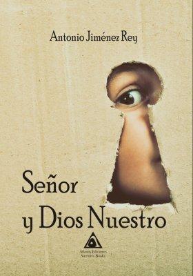 Señor y Dios Nuestro, un libor de Antonio Jiménez Rey.