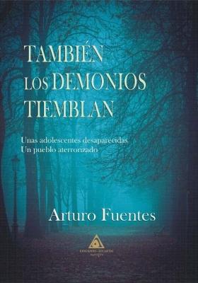 También los demonios tiemblan de Arturo Fuentes