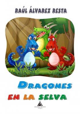 Dragones en la selva de Raúl Álvarez Resta