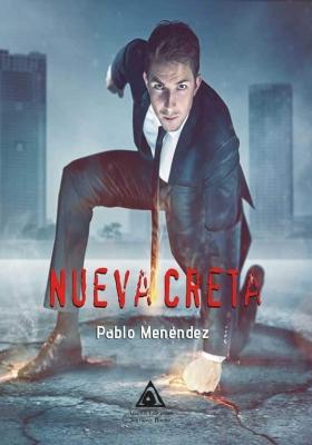 Nueva Creta, una novela de Pablo Menéndez.