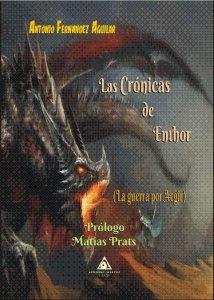 Las crónicas de Enthor, una novela escrita por Antonio López Aguilar y prologada por Matías Prats (www.edicionesatlantis.com)