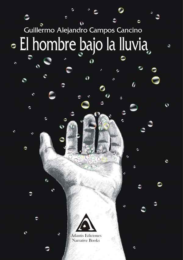 El hombre bajo la lluvia, una obra de Guillermo Alejandro Campos Cancino